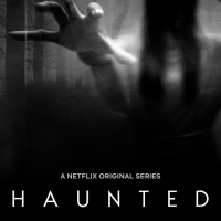 Haunted (Season 1) (2018)